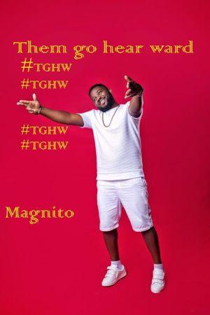 Magnito - Them Go Hear Ward